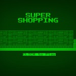 SUPER SHOPPING